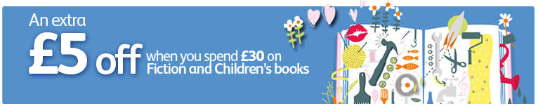 £5 off when you spend £30 or more on Fiction and Children's books